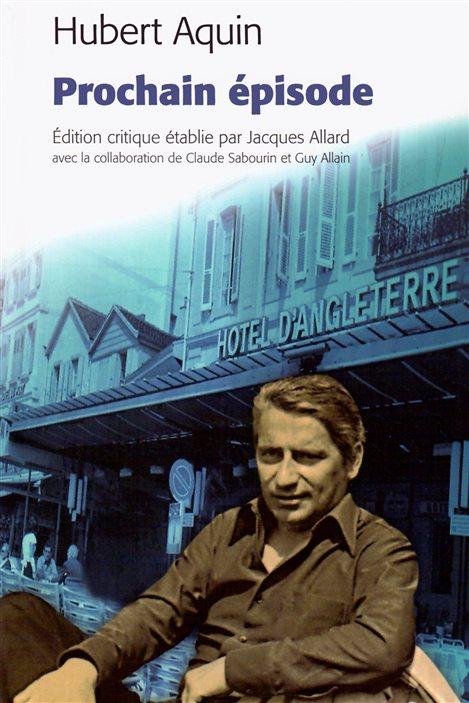 La couverture de « Prochain épisode » d'Hubert Aquin