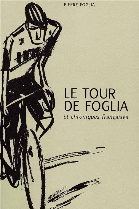 Détail de la couverture du livre « Le tour de Foglia et chroniques françaises » de Pierre Foglia.