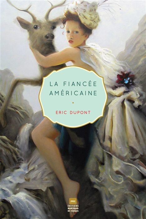 La couverture de « La fiancée américaine » d'Éric Dupont