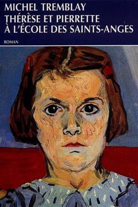 La couverture de « Thérèse et Pierrette à l'école des Saints-Anges » de Michel Tremblay.