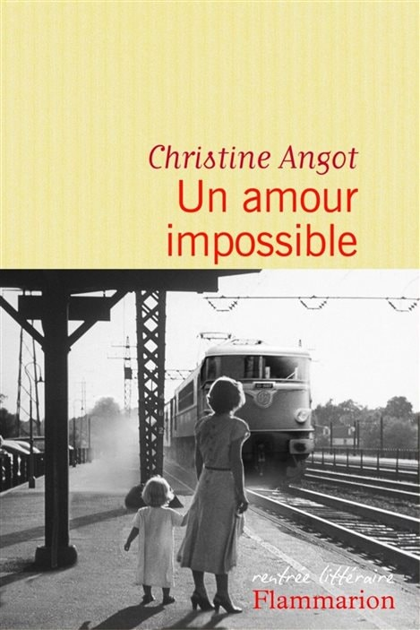 La couverture de « Un amour impossible » de Christine Angot