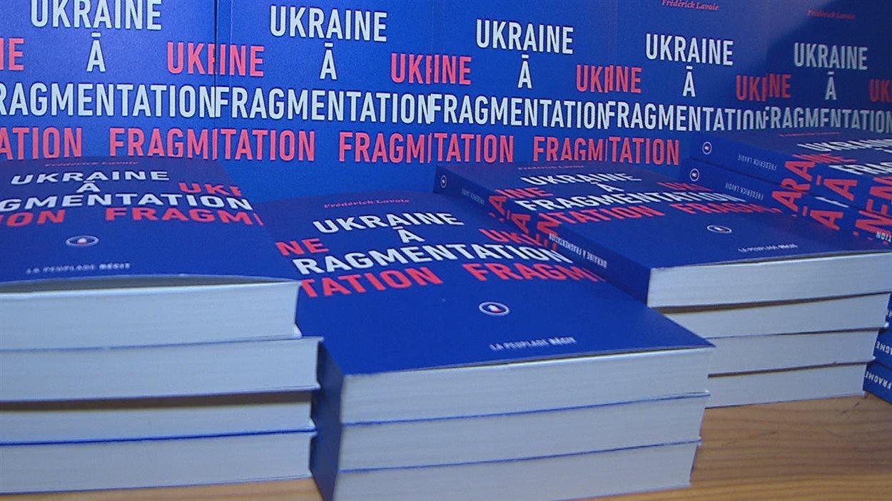 Ukraine à fragmentation, le nouveau livre de Frédérick Lavoie