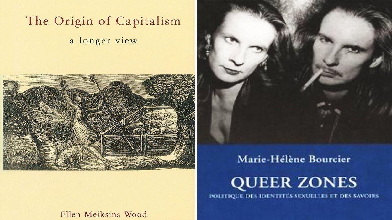 The Origin of Capitalism d'Ellen Meiksins Wood et Queer Zones de Marie-Hélène Bourcier
