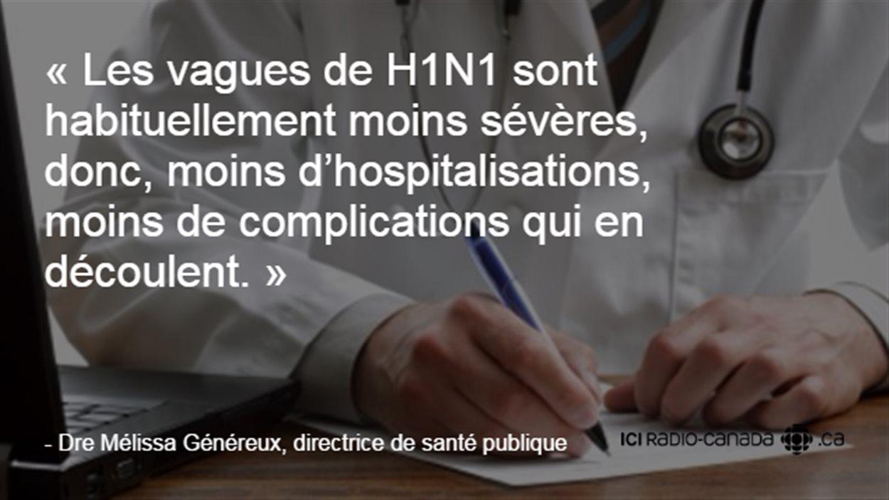 «Les vagues de H1N1 sont habituellement moins sévères, donc, moins d'hospitalisations, moins de complications qui en découlent.»
