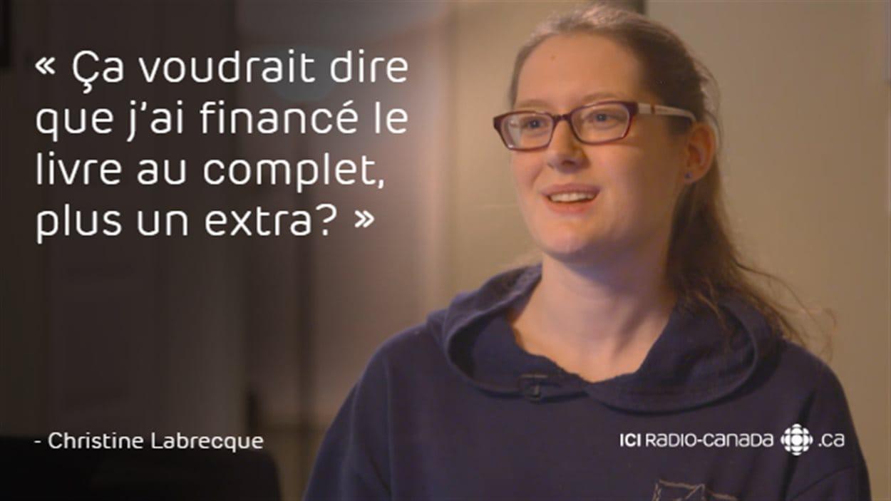 «Ça voudrait dire que j'ai financé le livre au complet, plus un extra?» - Christine Labrecque