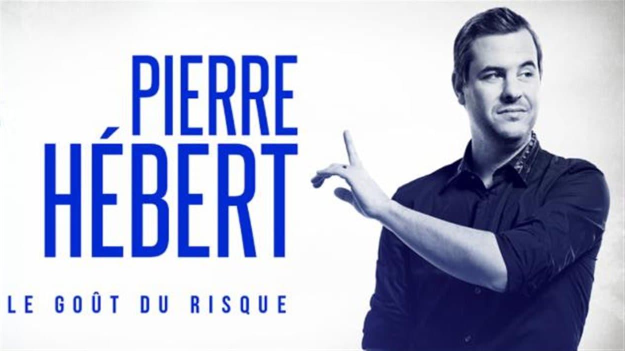 Pierre Hébert est l'humoriste derrière l'opération Le Goût du risque.