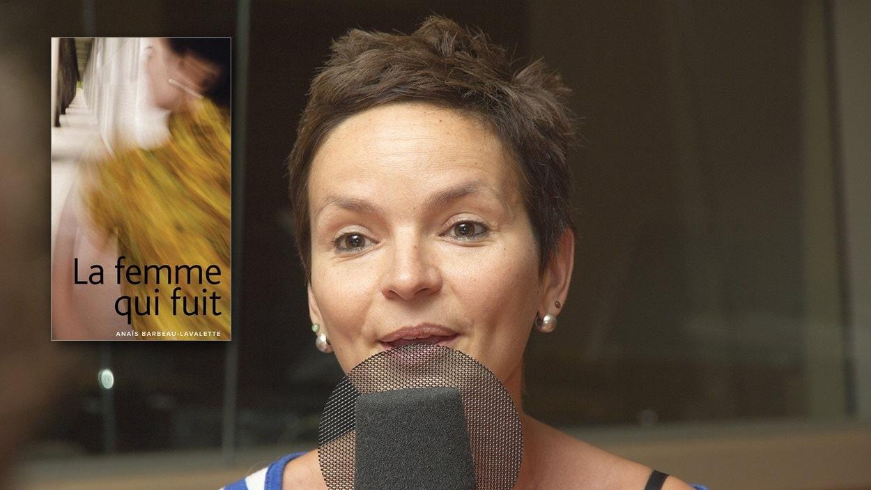 Anaïs Barbeau-Lavalette parle de son roman, La femme qui fuit.
