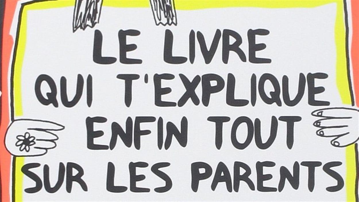 Détail de la couverture du «Livre qui t'explique enfin tout sur les parents» de Françoize Boucher