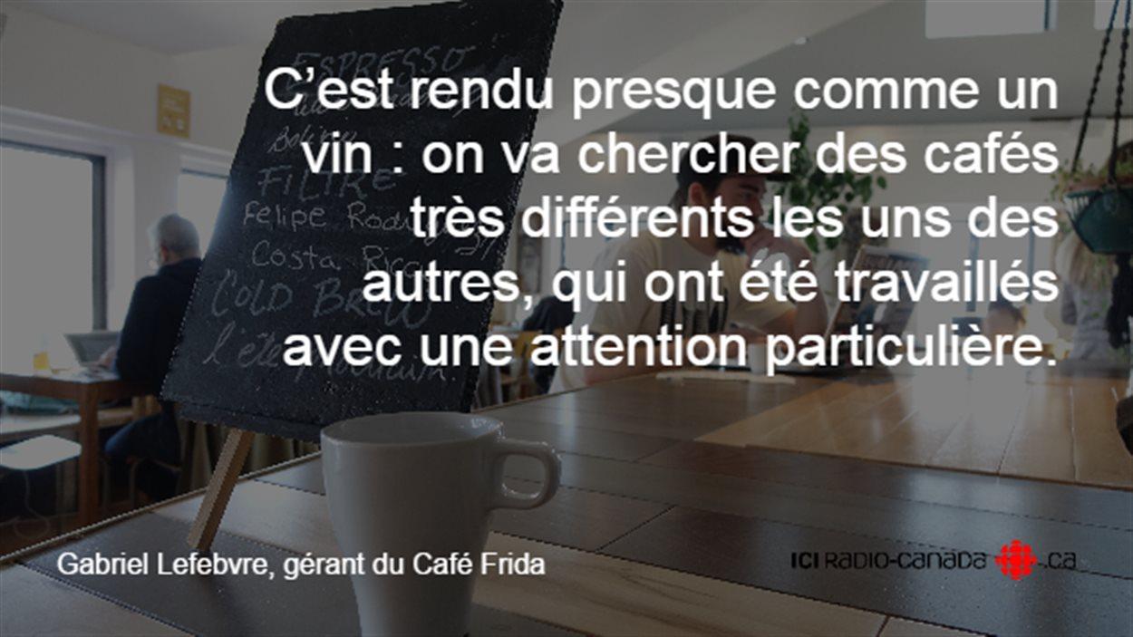 Citation de Gabriel Lefebvre, gérant du Café Frida