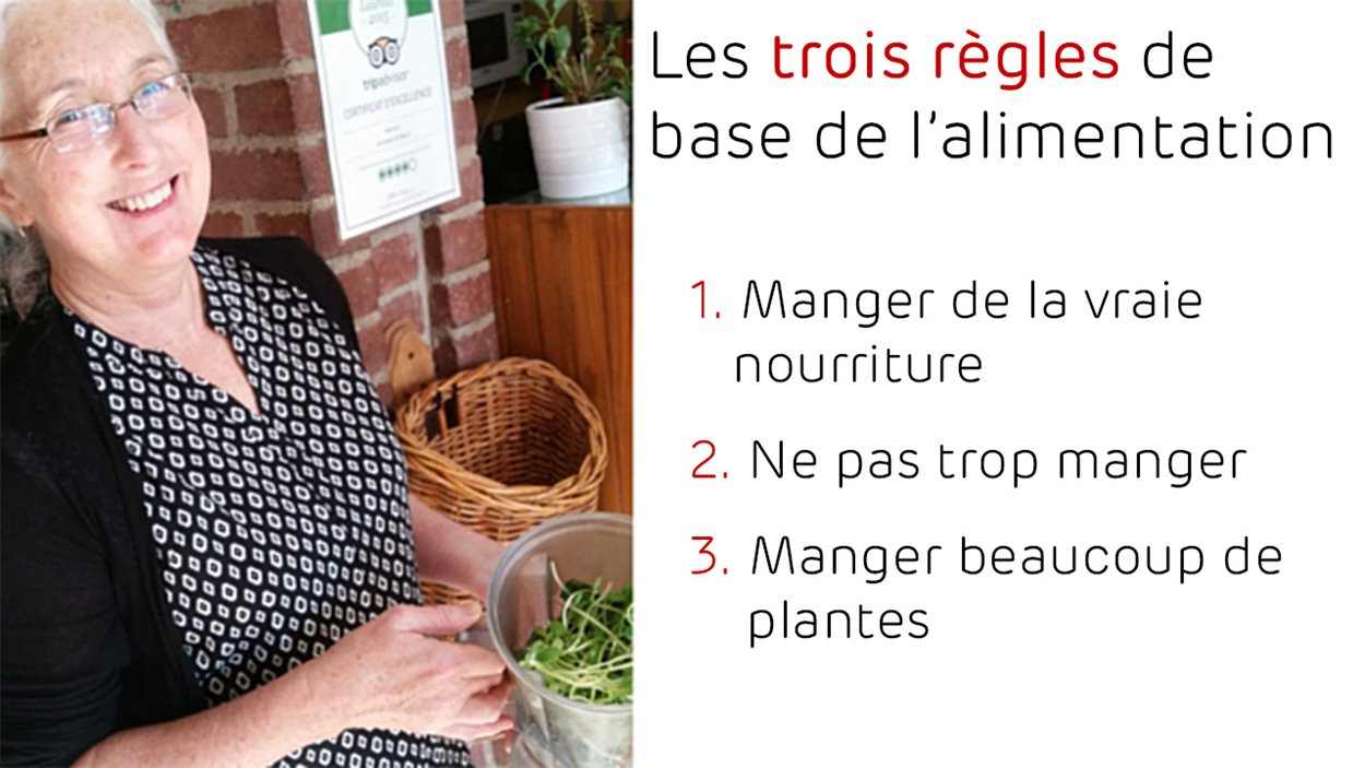 Les trois règles de base de l'alimentation. 1- Manger de la vraie nourriture. 2- Ne pas trop manger. 3- Manger beaucoup de plantes.