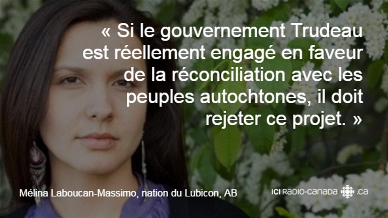 « Si le gouvernement Trudeau est réellement engagé en faveur de la réconciliation avec les peuples autochtones, il doit rejeter ce projet. » -Mélina Laboucan-Massimo, Greenpeace et Première Nation Lubicon, Alberta.