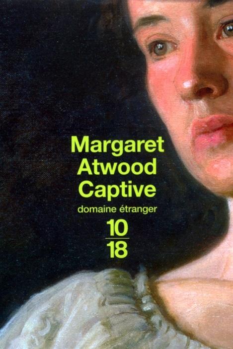 Le roman «Captive» de Margaret Atwood