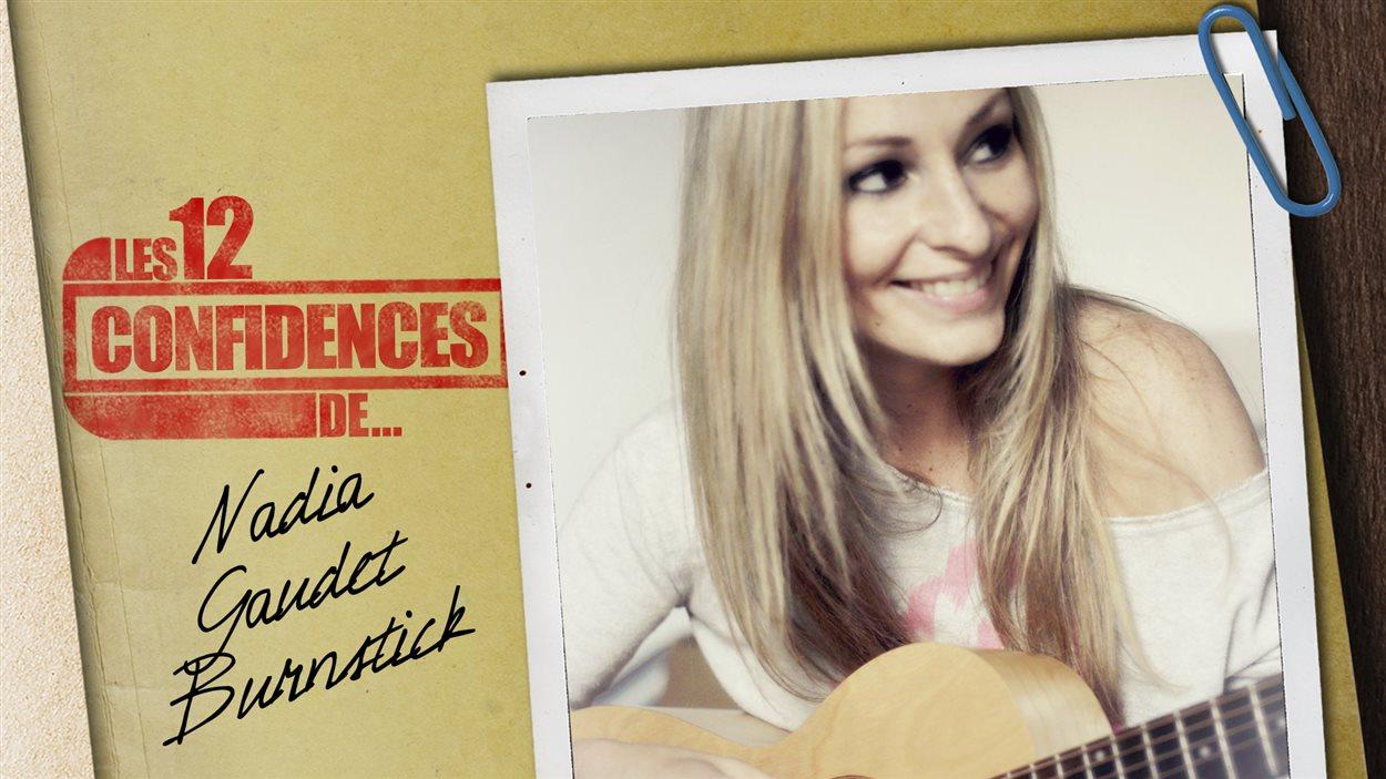 Les 12 confidences de Nadia Gaudet Burnstick