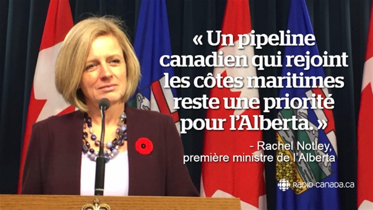Un pipeline qui rejoint les côtes maritimes reste une priorité pour l'Alberta. Rachel Notley, première ministre de l'Alberta