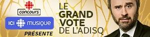 Concours Le grand vote de l'ADISQ - Du 17 septembre au 17 octobre 2019 - Présenté par ICI musique