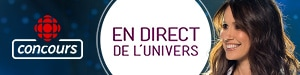 Concours Célébrons la 10e saison d'En direct de l'univers! - Du 29 septembre au 27 octobre 2018 - Émission En direct de l'univers