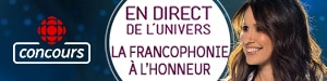 Concours La francophonie à l'honneur - Du 14 au 24 février 2020 - Émission En direct de l'univers (partenaire : Attraction Images)