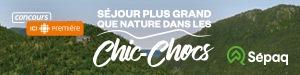 Concours Séjour plus grand que nature dans les Chic-Chocs - Du 17 au 21 février 2020 - Émission Pénélope (partenaire : SEPAQ)